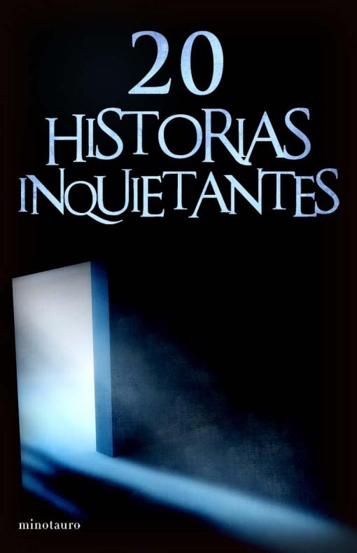 20 Historias Inquietantes (Minotauro, 2009)