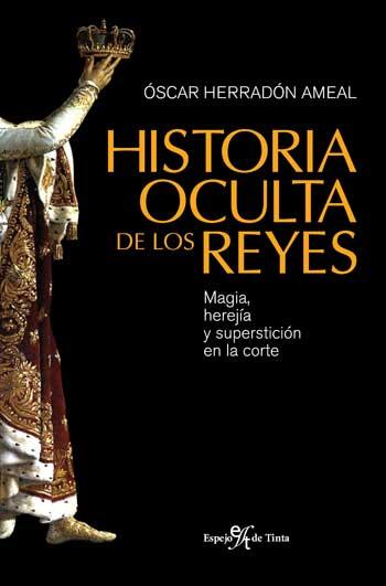 HISTORIA OCULTA DE LOS REYES